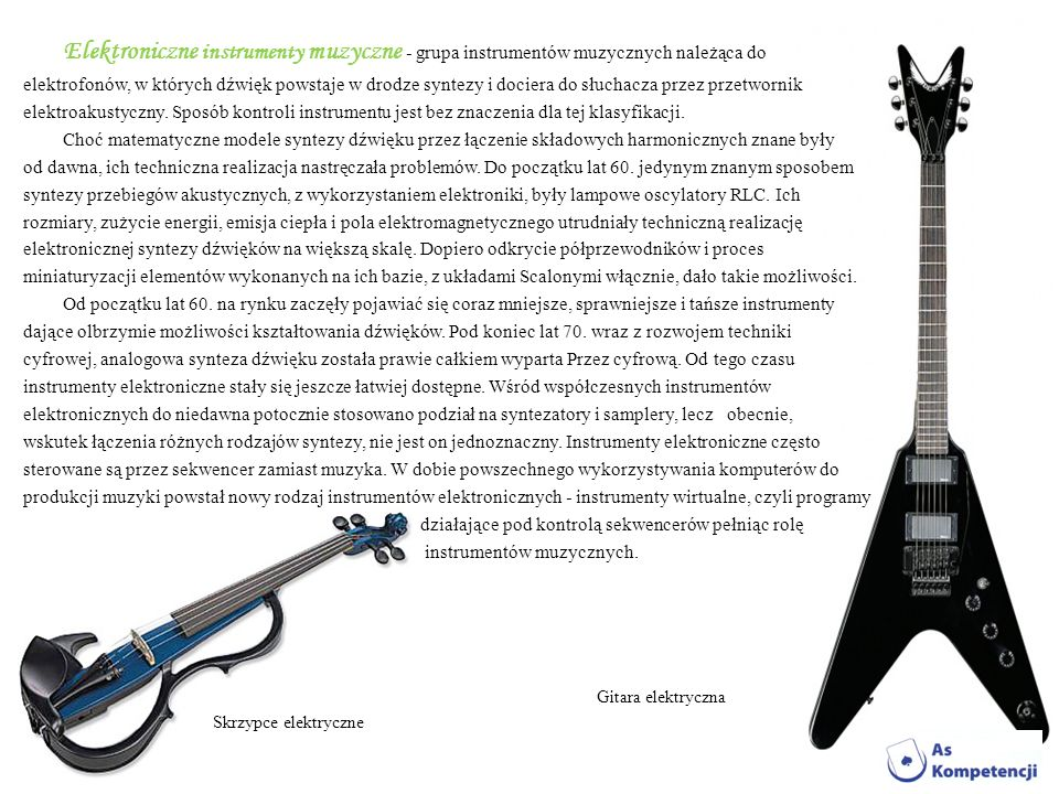 Elektroniczne instrumenty muzyczne - grupa instrumentów muzycznych należąca do elektrofonów, w których dźwięk powstaje w drodze syntezy i dociera do s