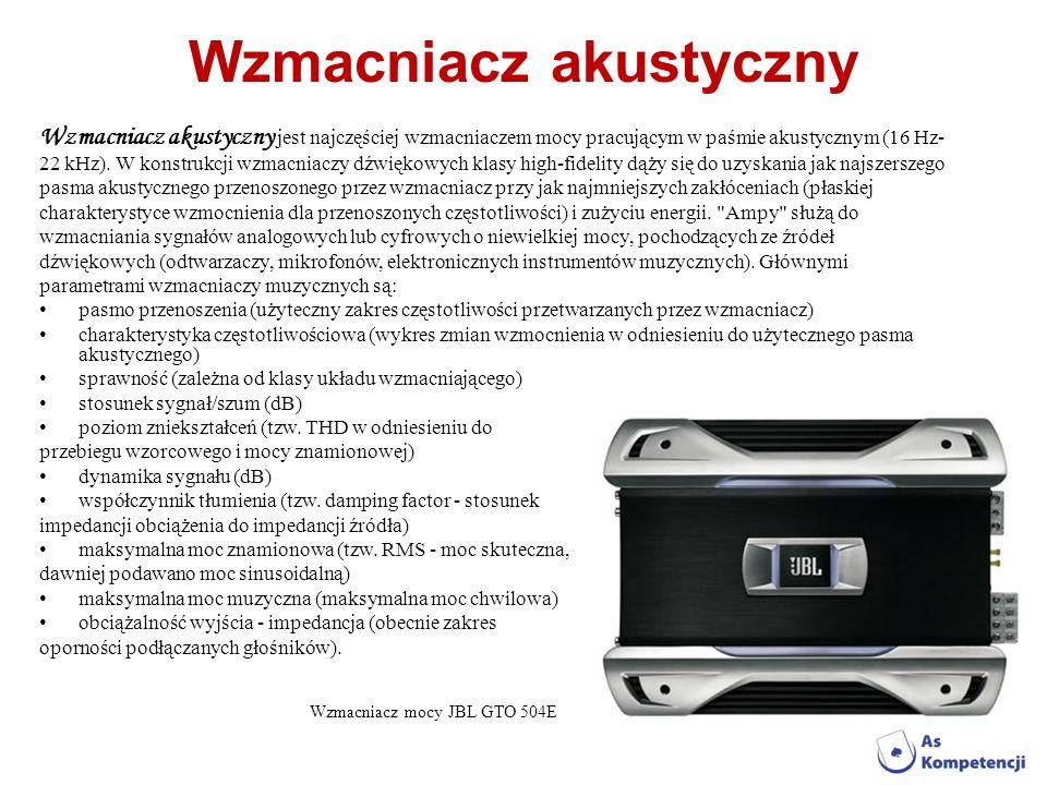 Wzmacniacz akustyczny Wzmacniacz akustyczny jest najczęściej wzmacniaczem mocy pracującym w paśmie akustycznym (16 Hz- 22 kHz). W konstrukcji wzmacnia
