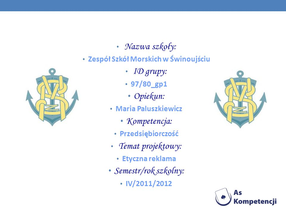 Nazwa szkoły: Zespół Szkół Morskich w Świnoujściu ID grupy: 97/80_gp1 Opiekun: Maria Paluszkiewicz Kompetencja: Przedsiębiorczość Temat projektowy: Et