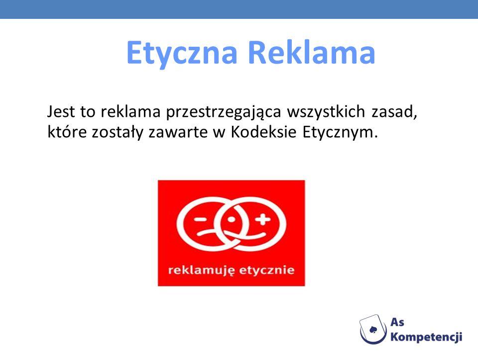 Etyczna Reklama Jest to reklama przestrzegająca wszystkich zasad, które zostały zawarte w Kodeksie Etycznym.