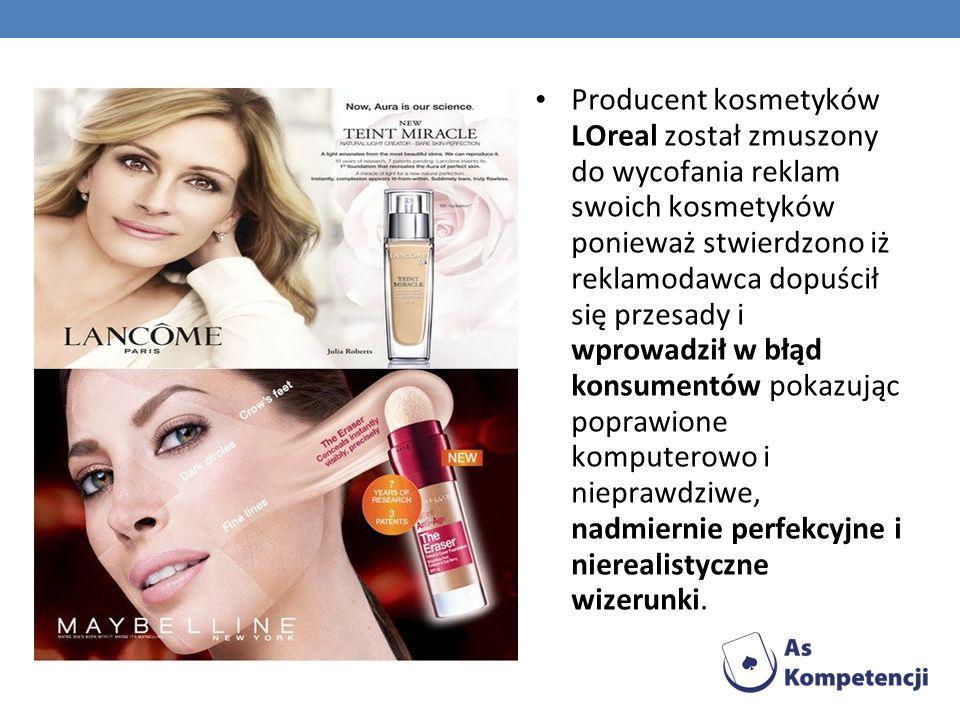 Producent kosmetyków LOreal został zmuszony do wycofania reklam swoich kosmetyków ponieważ stwierdzono iż reklamodawca dopuścił się przesady i wprowad