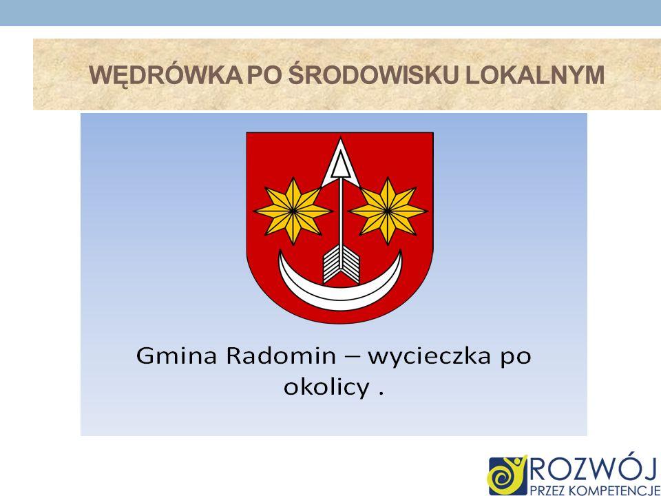 INFORMACJE O GMINIE Gmina Radomin położona jest we wschodniej części woj.