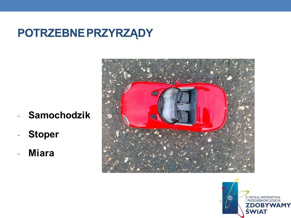 POTRZEBNE PRZYRZĄDY - Samochodzik - Stoper - Miara
