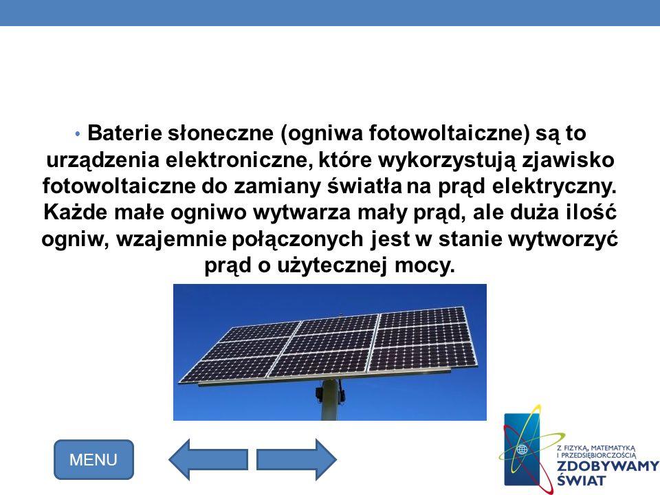Baterie słoneczne (ogniwa fotowoltaiczne) są to urządzenia elektroniczne, które wykorzystują zjawisko fotowoltaiczne do zamiany światła na prąd elektr