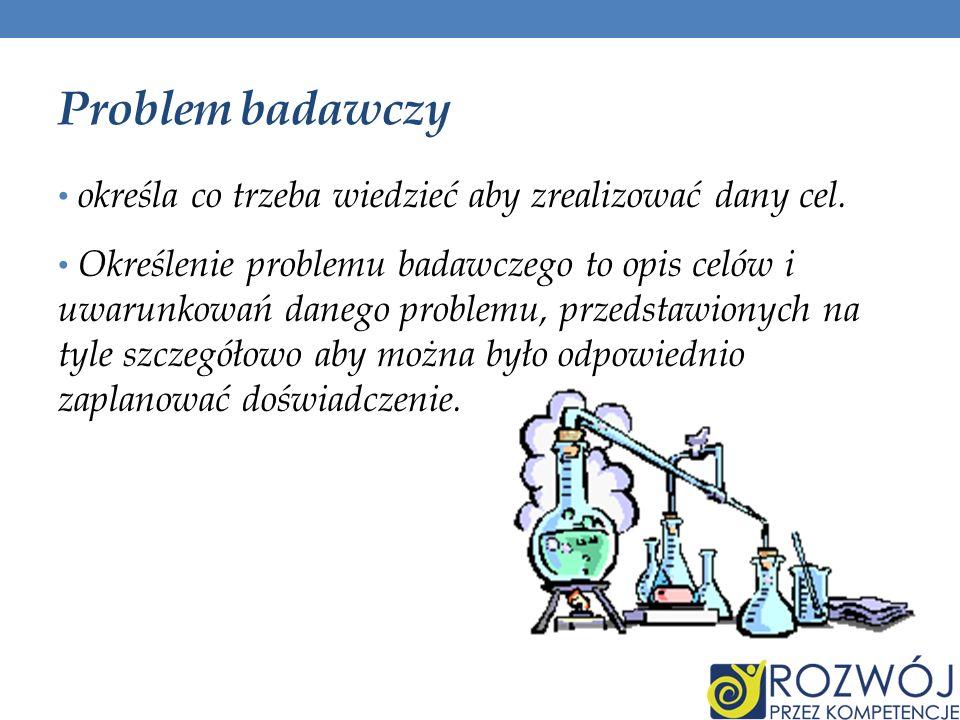 Problem badawczy określa co trzeba wiedzieć aby zrealizować dany cel. Określenie problemu badawczego to opis celów i uwarunkowań danego problemu, prze