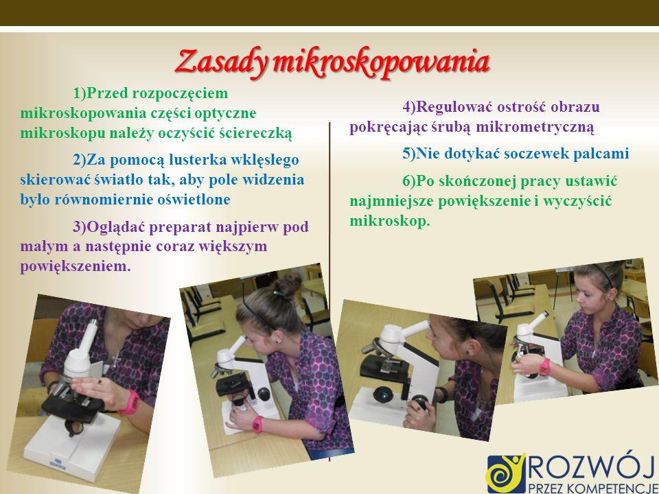 Zasady mikroskopowania 1)Przed rozpoczęciem mikroskopowania części optyczne mikroskopu należy oczyścić ściereczką 2)Za pomocą lusterka wklęsłego skier