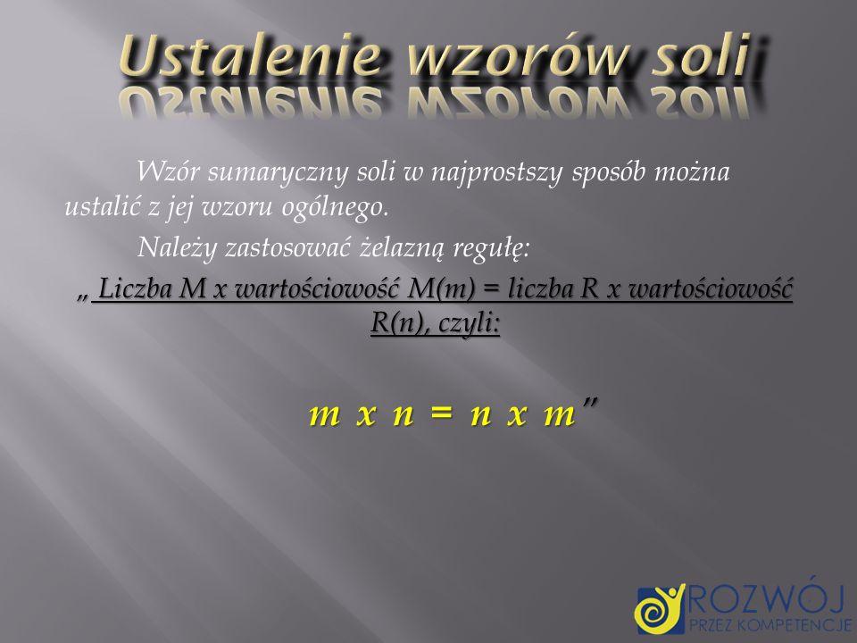 chlorek miedzi(II) Cu II Cl I – zapis błędny, gdyż: II I Cu II Cl 2 I – zapis poprawny, gdyż II = I x 2 azotan(V) magnezu Mg II NO 3 I – zapis błędny, gdyż II I Mg II (NO 3 ) 2 I – zapis poprawny, gdyż II = I x 2