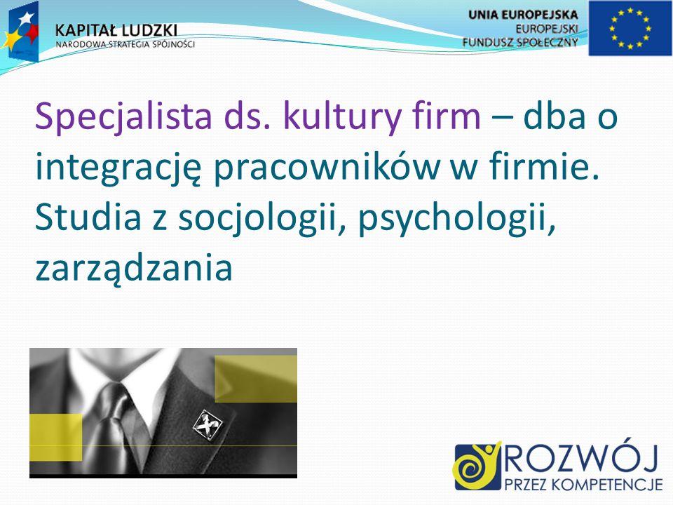 Specjalista ds. kultury firm – dba o integrację pracowników w firmie.