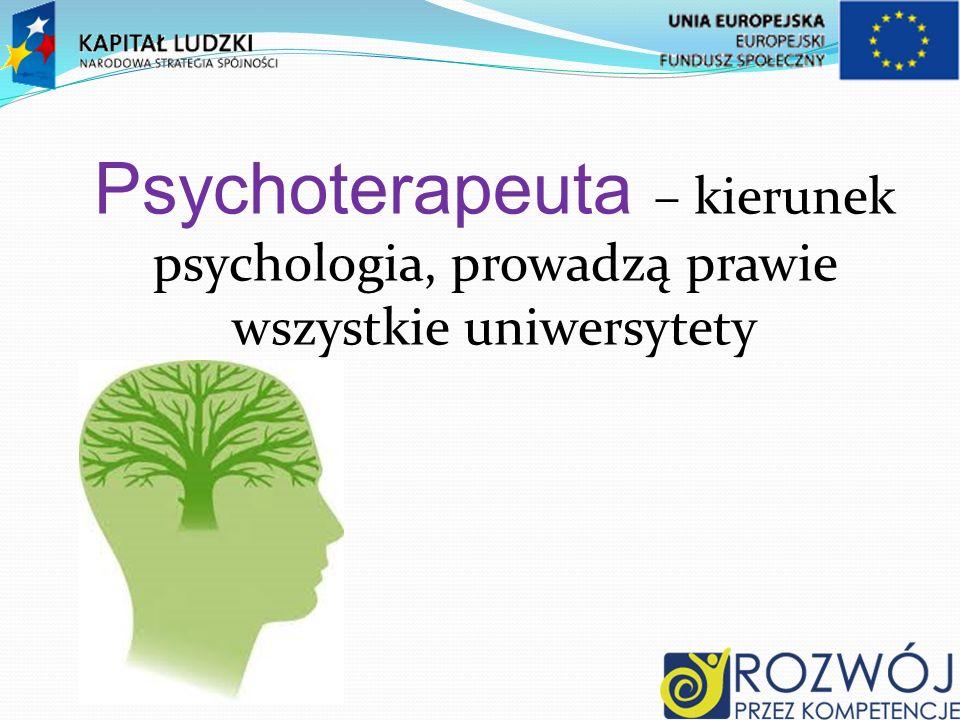 Psychoterapeuta – kierunek psychologia, prowadzą prawie wszystkie uniwersytety