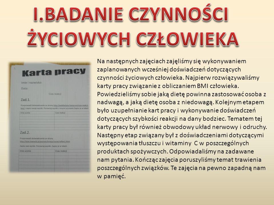 Na tych zajęciach Karolina Olitkowska i Kinga Stawowa przeprowadziły wykładu na temat funkcji układu pokarmowego a konkretnie powierzchni jelit, której wielkość ma znaczący wpływ na wchłanianie substancji.