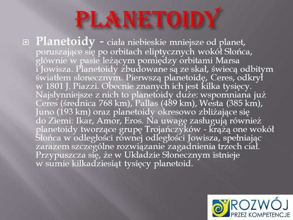 Planeta - ciało niebieskie o średnicy powyżej 1000km, krążące po orbicie wokół danej gwiazdy (np.