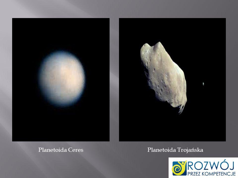 Planetoidy - ciała niebieskie mniejsze od planet, poruszające się po orbitach eliptycznych wokół Słońca, głównie w pasie leżącym pomiędzy orbitami Marsa i Jowisza.