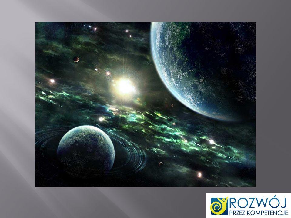 Wszechświat - zawiera wszystko co istnieje, od najmniejszych cząsteczek elementarnych po supergromady.