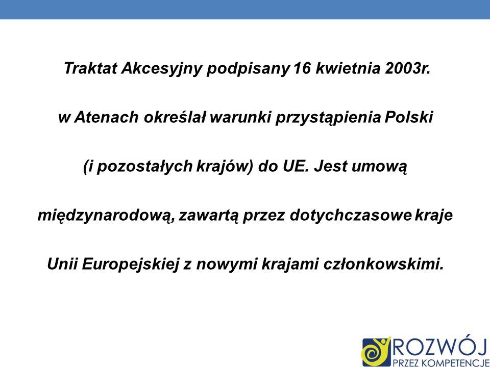 Traktat Akcesyjny podpisany 16 kwietnia 2003r.