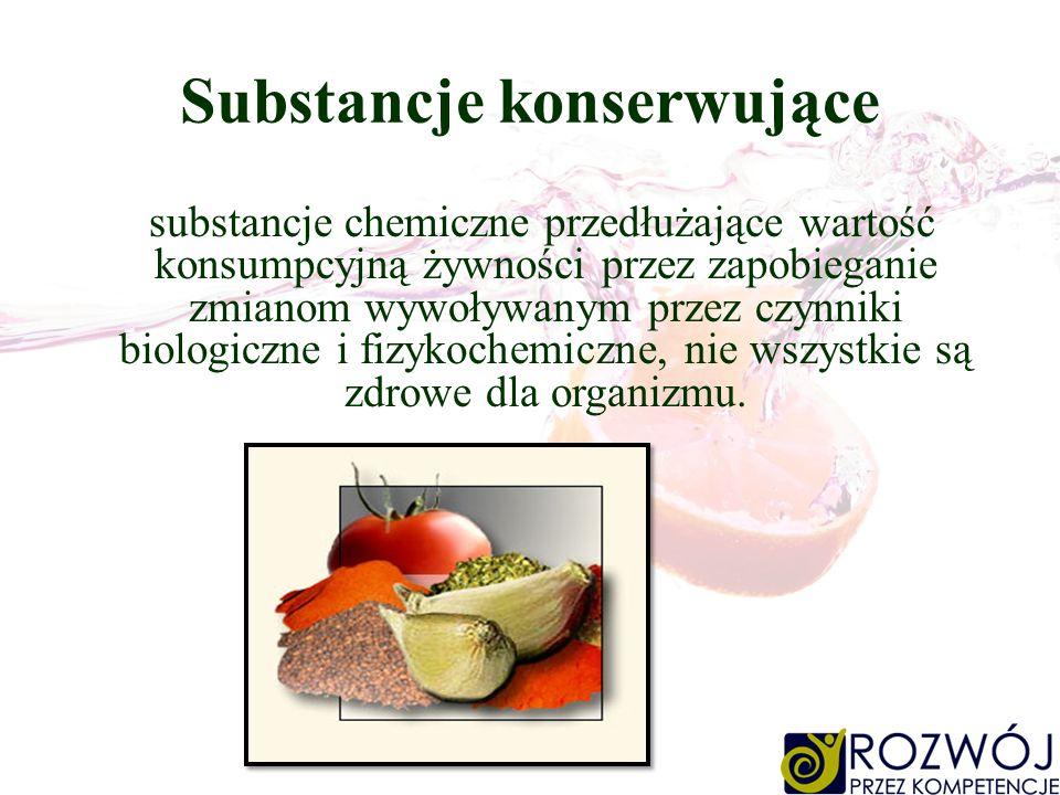 Substancje konserwujące substancje chemiczne przedłużające wartość konsumpcyjną żywności przez zapobieganie zmianom wywoływanym przez czynniki biologi