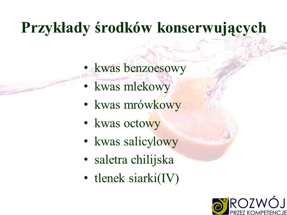 Przykłady środków konserwujących kwas benzoesowy kwas mlekowy kwas mrówkowy kwas octowy kwas salicylowy saletra chilijska tlenek siarki(IV)