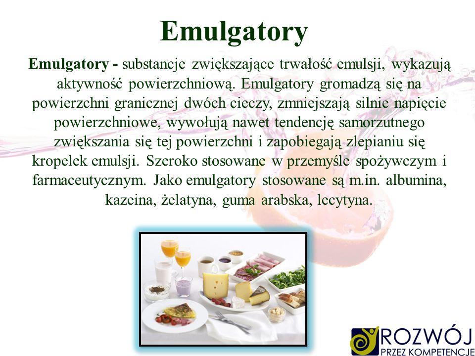 Emulgatory - substancje zwiększające trwałość emulsji, wykazują aktywność powierzchniową. Emulgatory gromadzą się na powierzchni granicznej dwóch ciec