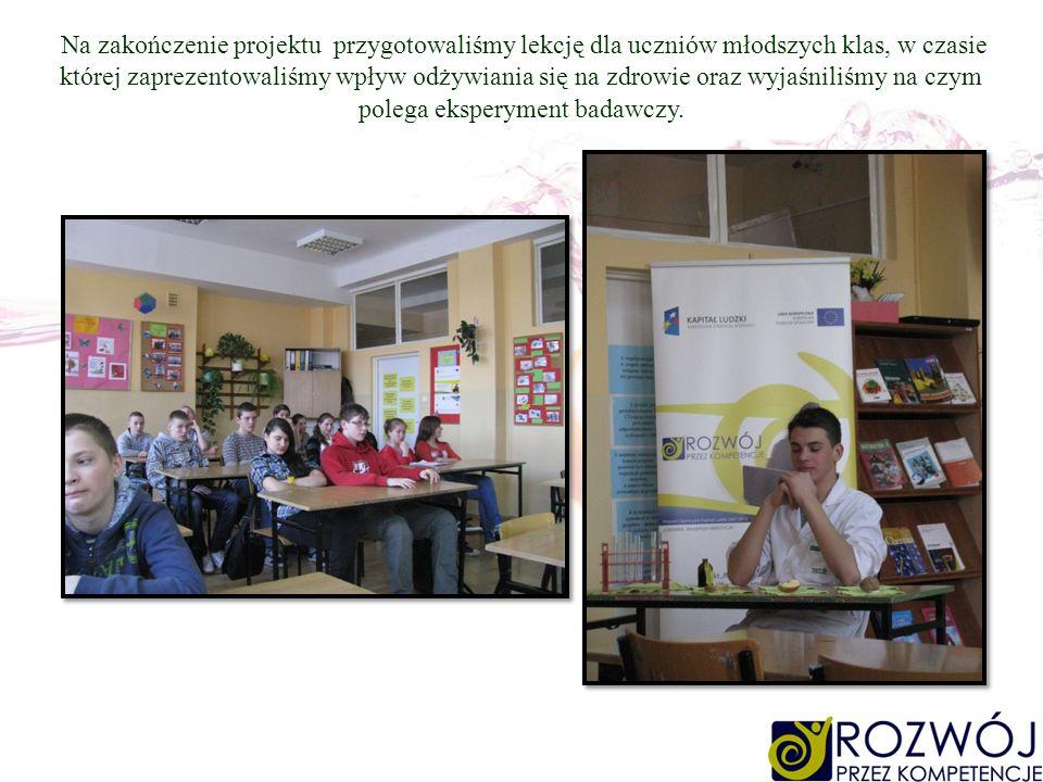 Na zakończenie projektu przygotowaliśmy lekcję dla uczniów młodszych klas, w czasie której zaprezentowaliśmy wpływ odżywiania się na zdrowie oraz wyja