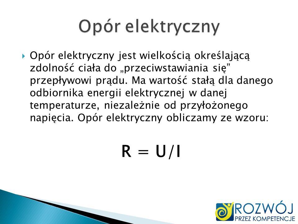 Opór elektryczny jest wielkością określającą zdolność ciała do przeciwstawiania się przepływowi prądu. Ma wartość stałą dla danego odbiornika energii