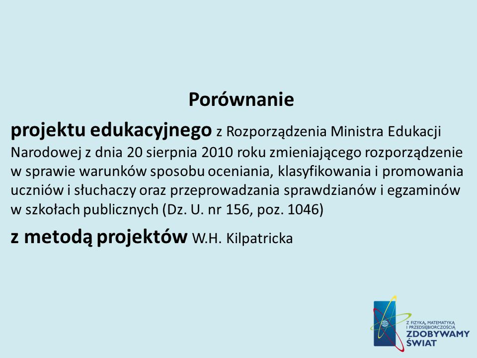 Porównanie projektu edukacyjnego z Rozporządzenia Ministra Edukacji Narodowej z dnia 20 sierpnia 2010 roku zmieniającego rozporządzenie w sprawie waru
