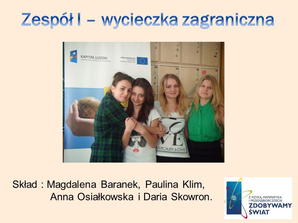 Skład : Magdalena Baranek, Paulina Klim, Anna Osiałkowska i Daria Skowron.