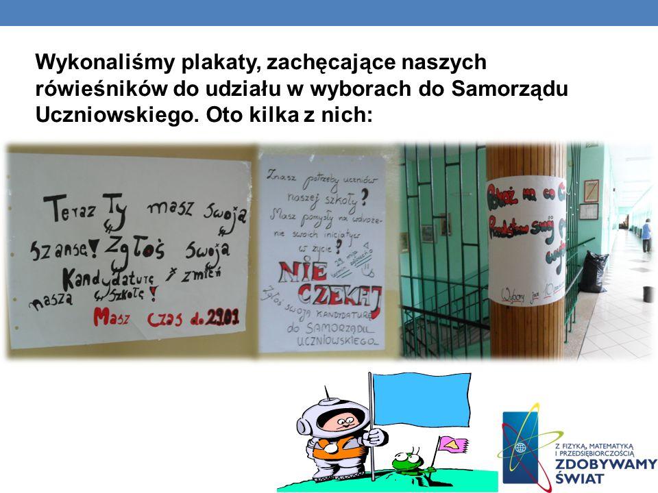 Wykonaliśmy plakaty, zachęcające naszych rówieśników do udziału w wyborach do Samorządu Uczniowskiego. Oto kilka z nich: