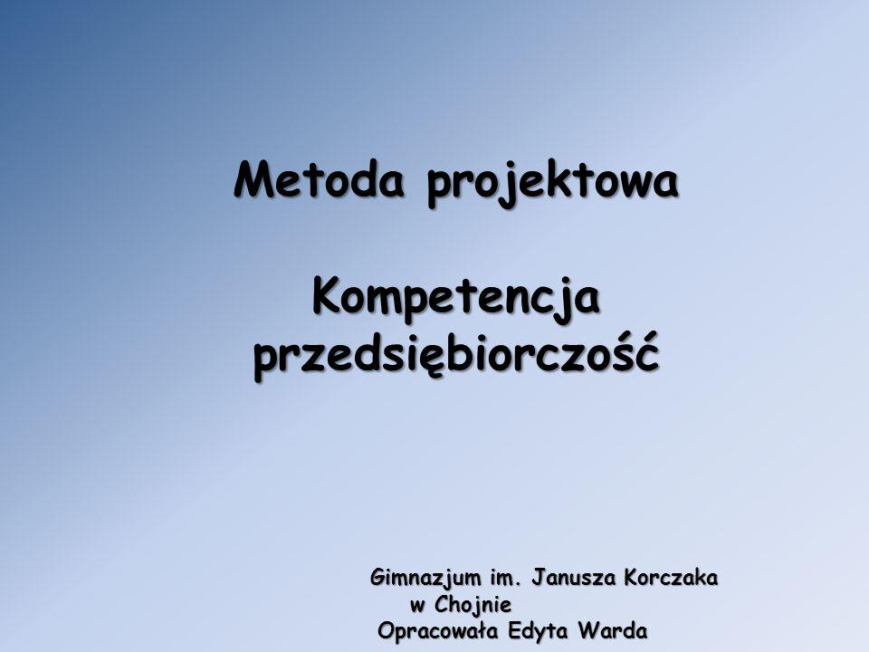 Metoda projektowa Kompetencja przedsiębiorczość Gimnazjum im.