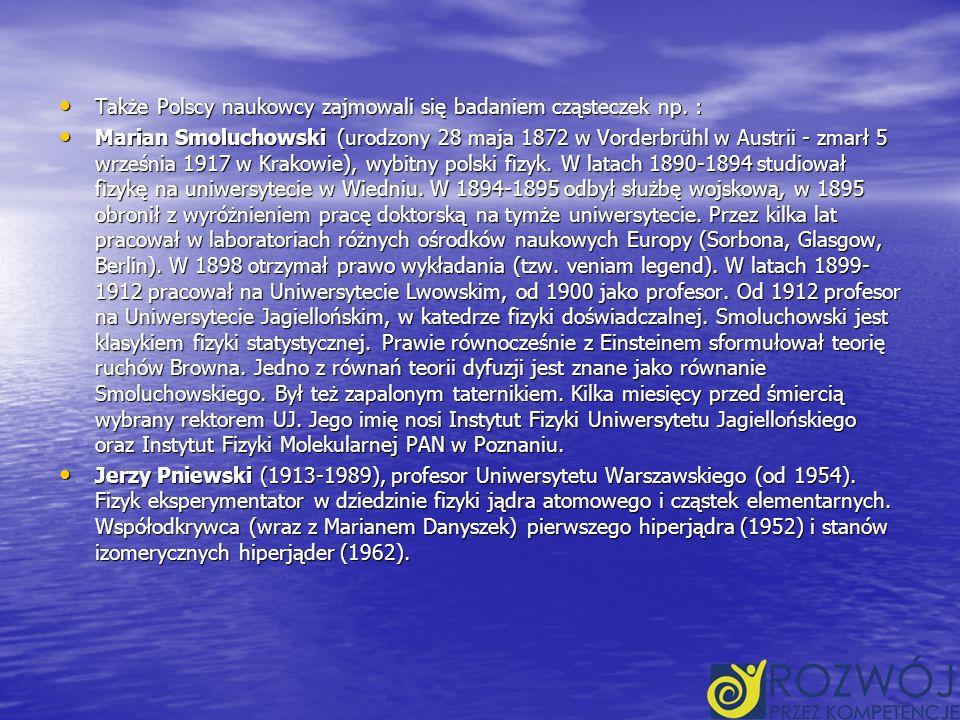 Także Polscy naukowcy zajmowali się badaniem cząsteczek np.