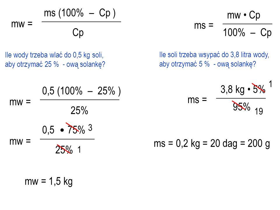 Cp = __________ ms 100% ms + mw ms + mw = ms 100% __________ Cp mw = ms 100% __________ Cp – ms mw = ms 100% __________ Cp – ms Cp Cp __________ mw =