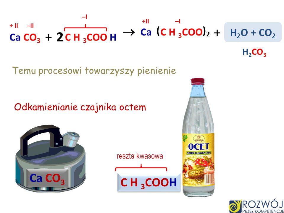 wydziela się dwutlenek węgla CO 2 węglan wapnia przereagował z kwasem Ca CO 3 + H 2 SO 4 CaSO 4 + H 2 O + CO 2 H 2 CO 3