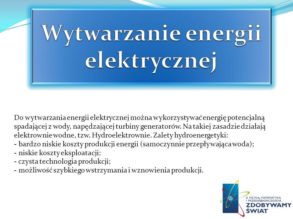 Do wytwarzania energii elektrycznej można wykorzystywać energię potencjalną spadającej z wody, napędzającej turbiny generatorów. Na takiej zasadzie dz