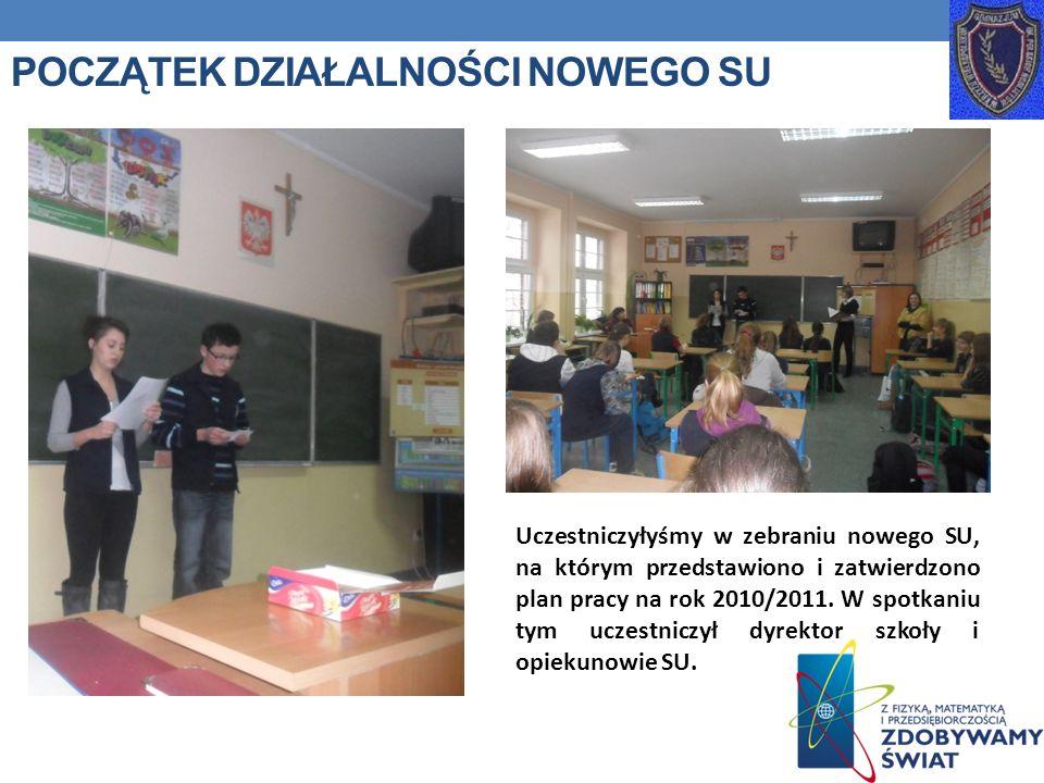 POCZĄTEK DZIAŁALNOŚCI NOWEGO SU Uczestniczyłyśmy w zebraniu nowego SU, na którym przedstawiono i zatwierdzono plan pracy na rok 2010/2011. W spotkaniu