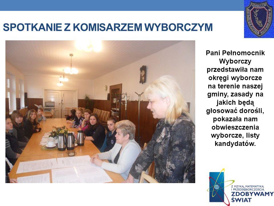 SPOTKANIE Z KOMISARZEM WYBORCZYM Pani Pełnomocnik Wyborczy przedstawiła nam okręgi wyborcze na terenie naszej gminy, zasady na jakich będą głosować do