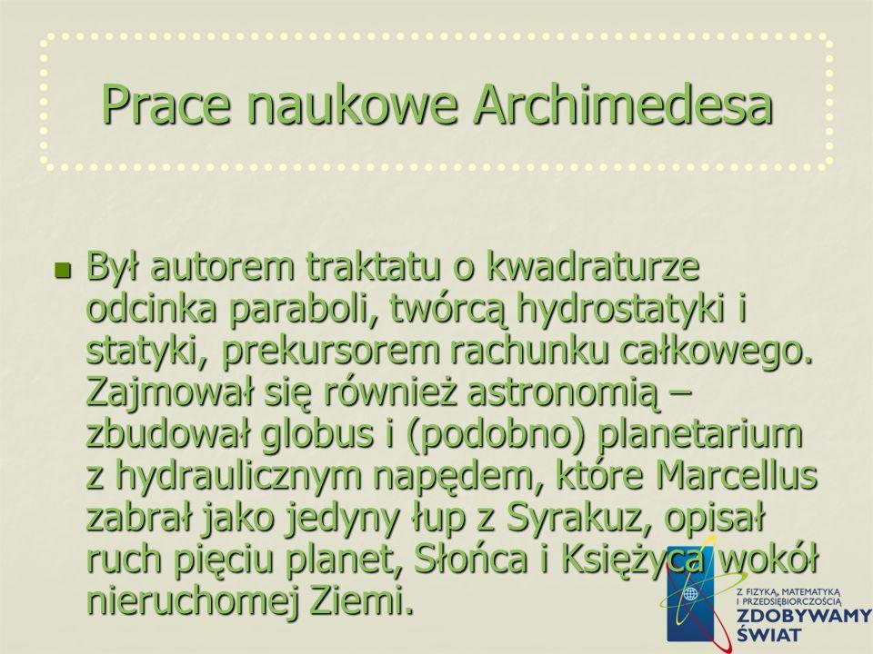 Historię życia Archimedesa przyrównuje się często do procesu podbijania Starożytnej Grecji przez Cesarstwo rzymskie. Rzymianie swą okupacją spowodowal