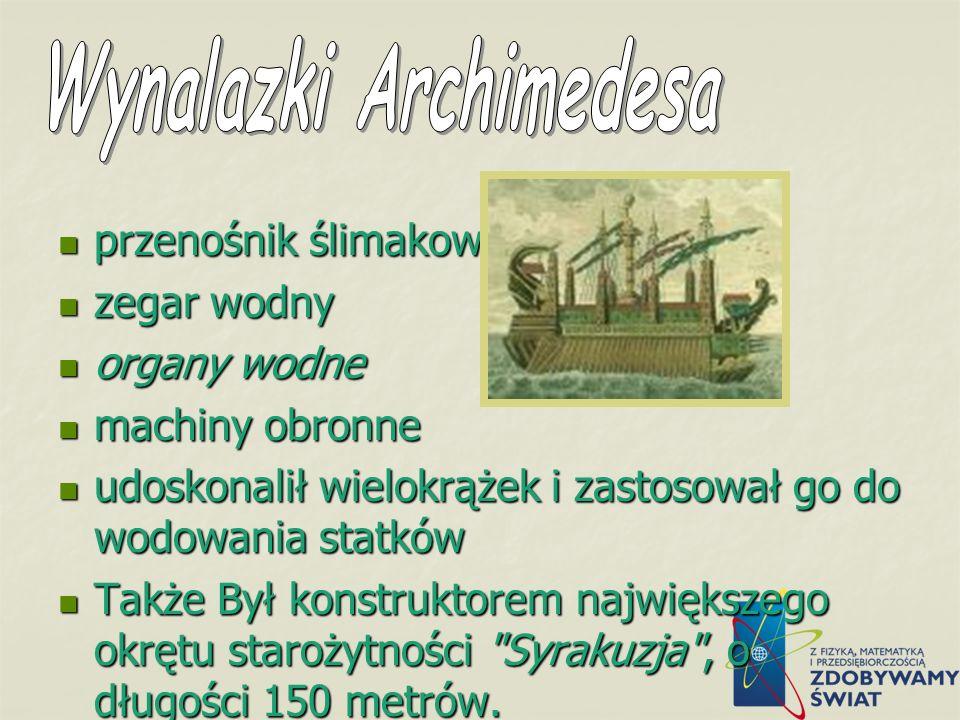 Dzieła ARCHIMEDESA 1. O liczeniu piasku – o wielkich liczbach i o nieskończoności. O liniach spiralnych – wprowadził tu spiralę Archimedesa 2. O kuli