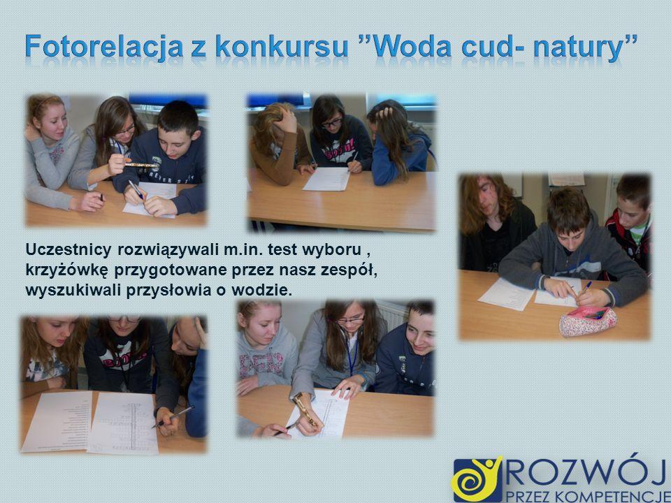 Uczestnicy rozwiązywali m.in. test wyboru, krzyżówkę przygotowane przez nasz zespół, wyszukiwali przysłowia o wodzie.