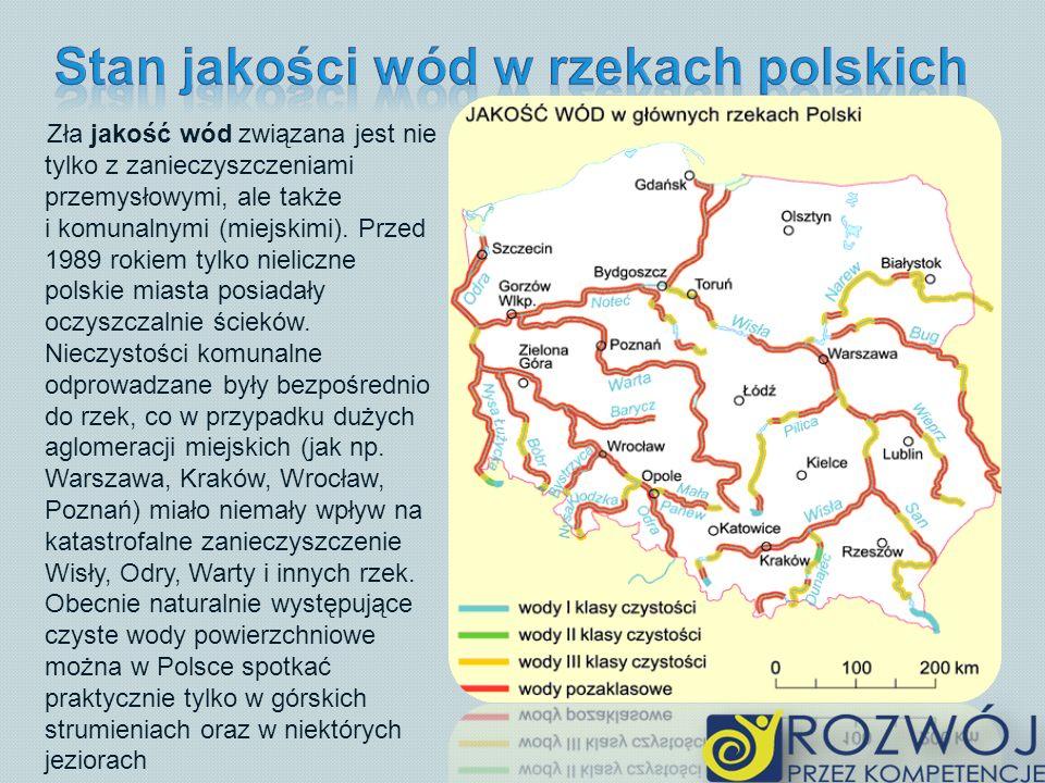 Zła jakość wód związana jest nie tylko z zanieczyszczeniami przemysłowymi, ale także i komunalnymi (miejskimi). Przed 1989 rokiem tylko nieliczne pols