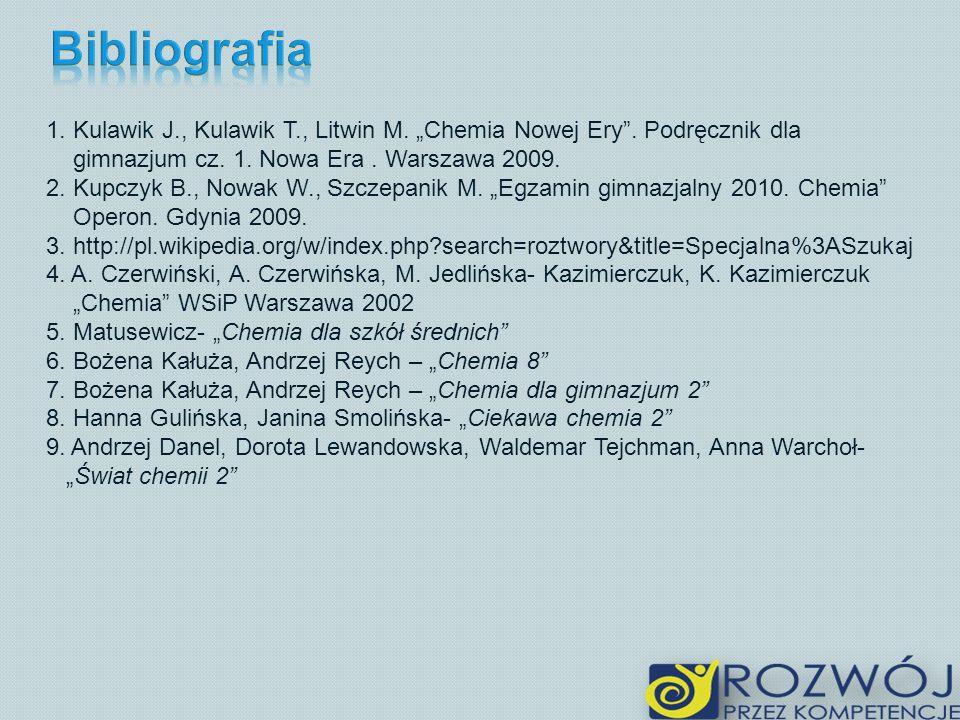 1. Kulawik J., Kulawik T., Litwin M. Chemia Nowej Ery. Podręcznik dla gimnazjum cz. 1. Nowa Era. Warszawa 2009. 2. Kupczyk B., Nowak W., Szczepanik M.