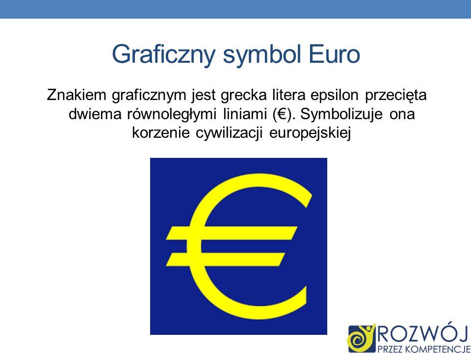 Graficzny symbol Euro Znakiem graficznym jest grecka litera epsilon przecięta dwiema równoległymi liniami ().