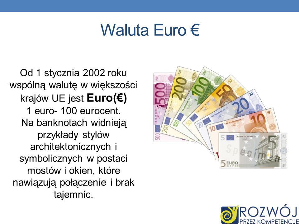 Waluta Euro Od 1 stycznia 2002 roku wspólną walutę w większości krajów UE jest Euro() 1 euro- 100 eurocent.
