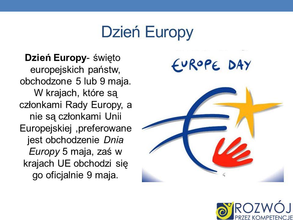 Dzień Europy Dzień Europy- święto europejskich państw, obchodzone 5 lub 9 maja.
