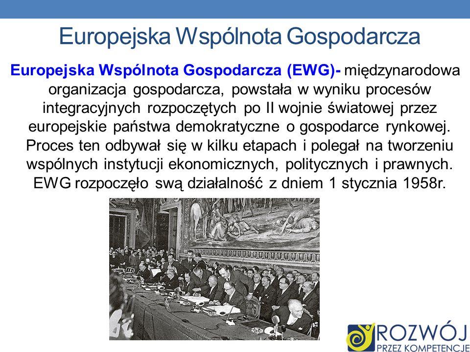 Europejska Wspólnota Gospodarcza Europejska Wspólnota Gospodarcza (EWG)- międzynarodowa organizacja gospodarcza, powstała w wyniku procesów integracyjnych rozpoczętych po II wojnie światowej przez europejskie państwa demokratyczne o gospodarce rynkowej.