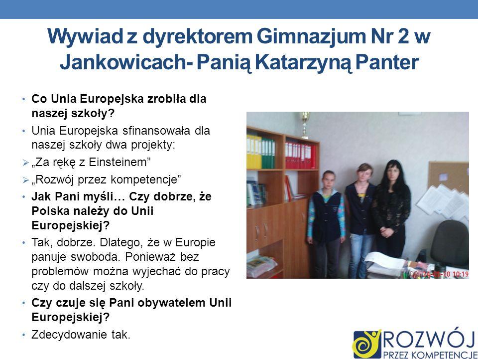 Wywiad z dyrektorem Gimnazjum Nr 2 w Jankowicach- Panią Katarzyną Panter Co Unia Europejska zrobiła dla naszej szkoły.