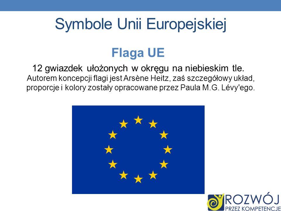 Symbole Unii Europejskiej Flaga UE 12 gwiazdek ułożonych w okręgu na niebieskim tle.