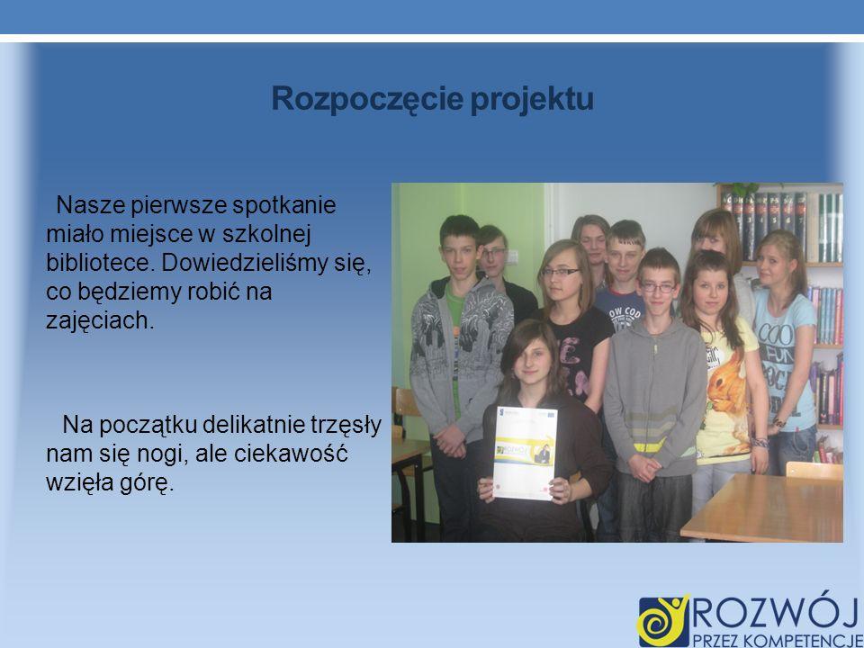 Rozpoczęcie projektu Nasze pierwsze spotkanie miało miejsce w szkolnej bibliotece.