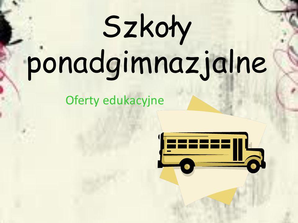 Szkoły ponadgimnazjalne Oferty edukacyjne