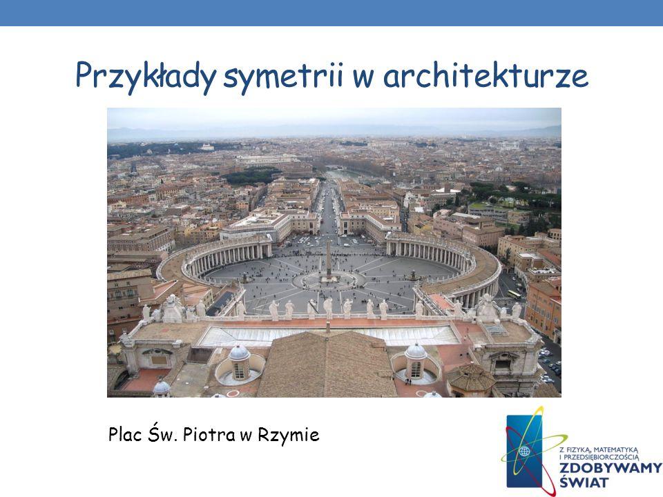 Przykłady symetrii w architekturze Plac Św. Piotra w Rzymie