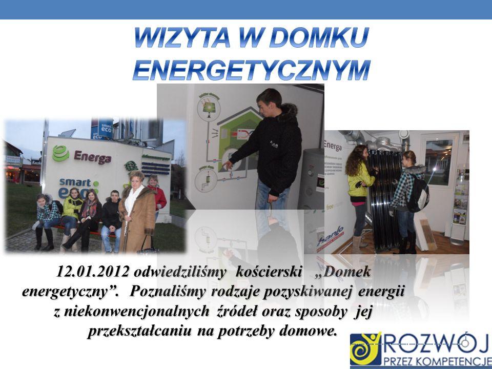 12.01.2012 odwiedziliśmy kościerski Domek energetyczny.