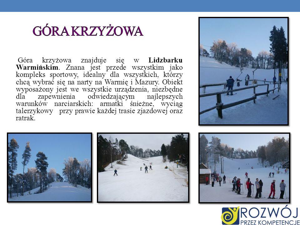 Góra krzyżowa znajduje się w Lidzbarku Warmińskim. Znana jest przede wszystkim jako kompleks sportowy, idealny dla wszystkich, którzy chcą wybrać się