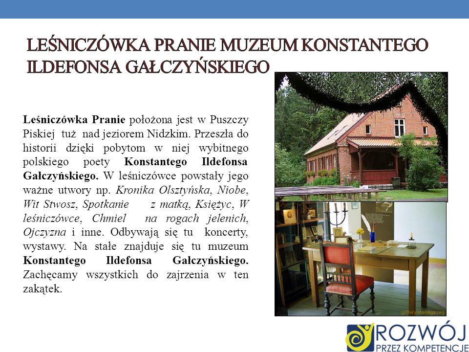 Leśniczówka Pranie położona jest w Puszczy Piskiej tuż nad jeziorem Nidzkim. Przeszła do historii dzięki pobytom w niej wybitnego polskiego poety Kons